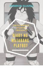 Diary ng Matabang Playboy by ShimronSuarez