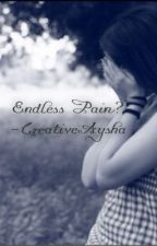 Endless pain? by creativeAysha