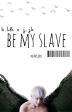 'be my slave' - vkook fanfic. by Mirabel_Elen