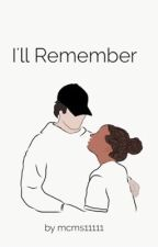 I'll Remember  by mcms11111