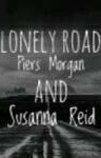 Lonely Road(Piers Morgan and Susanna Reid) On Hold by BudMorris