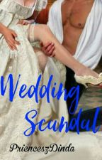WEDDING SCANDAL by PrienceszDinda