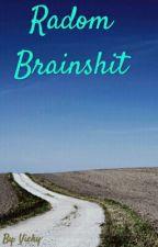 Radom Brainshit by sweetHarleyGirl