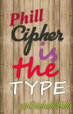 Phill Cipher the Type by -_Falls_-