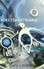 #2K17SeizeTheMay  by Saralocket