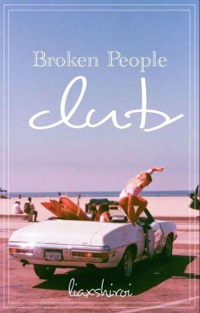 Broken People Club by liaxshiroi
