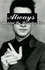 Always // Adopted By Brendon Urie by EmilyWxlliams