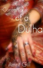 Confessions of a Dulhan by thequeengill