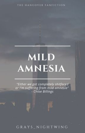 Mild Amnesia // The Hangover by Grays_Nightwing