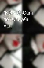 (Kết-Yết)Cám dỗ (Chuyển Ver) by NguynDuyn472194