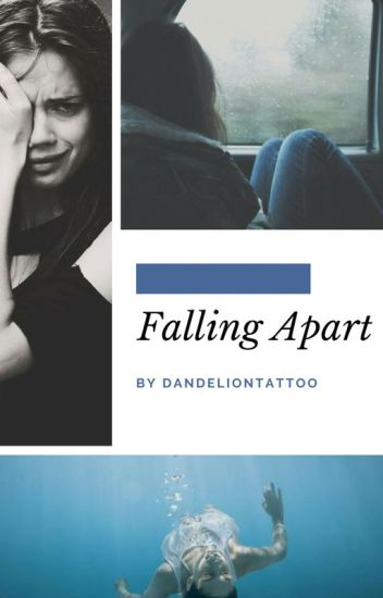 Falling Apart (Completed)