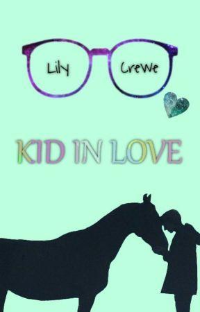 Kid In Love by LilyMaeCrewe