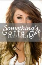Something's Gotta Give [A Niall Horan Love Story.] by StayGold13
