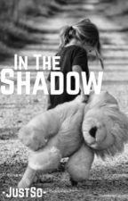 In the shadow [terminé] by -JustSo-