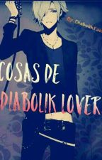 Cosas de Diabolik Lovers by DiabolikFans