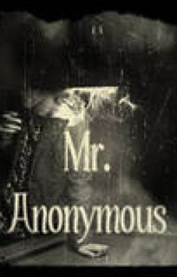 Mr. Anonymous (Editing)