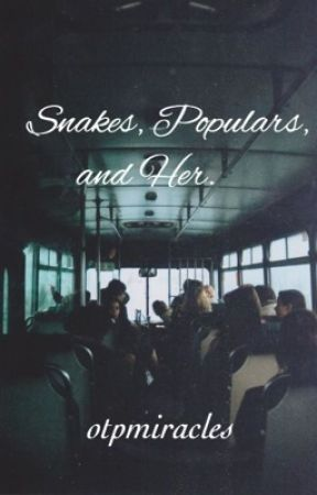 Snakes, Populars, and Her. by otpmiracles