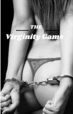 The Virginity Game 🥀🔞 VF  by Daninou93