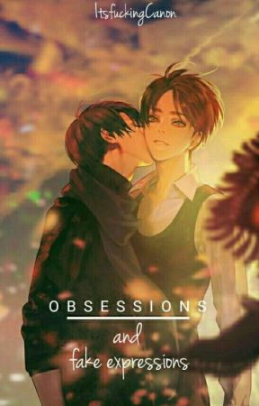 Obsessions And Fake Expressions  -  ㄴrirenㄱ   by ItsfuckingCanon