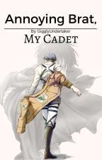 Annoying Brat, My Cadet| Levi Ackerman x reader by GigglyUndertaker