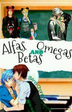 ALFAS, BETAS Y OMEGAS :3 (CDM Y YAOI) by Ana-Chan123