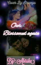 Our Love Blossomed Again by Abirsha