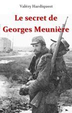 Le secret de Georges Meunière by ValryHardiquest