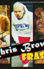 Chris Brown - Frases. by DiogoOlimpio