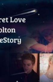 Secret Love a Colton LoveStory: Capter:1 by TriggeringAngel