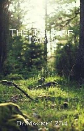 The Tale Of Tambi  by Macme1234