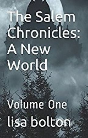 The Salem Chronicles: A New World by LisaLouise838