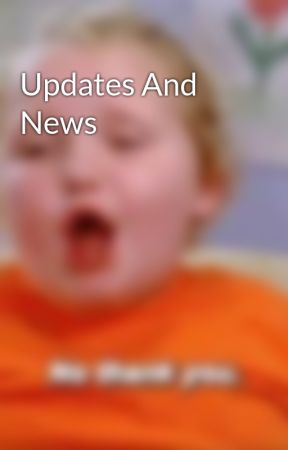 Updates And News by HeyItsLibby