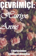 Çevrimiçi: HURİYE ANNE by huriyeannee