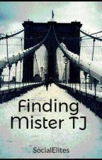 Finding Mister TJ by jonaxxstories-