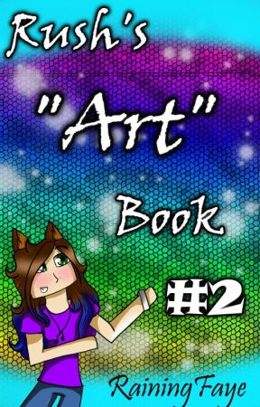 Rush's Art Book #2! Run Away! by RainingFaye