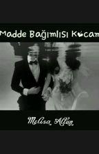Madde Bagimlisi Kocam by Melisaaltun01