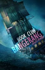 Bangerang! Book Club by wendythestoryteller