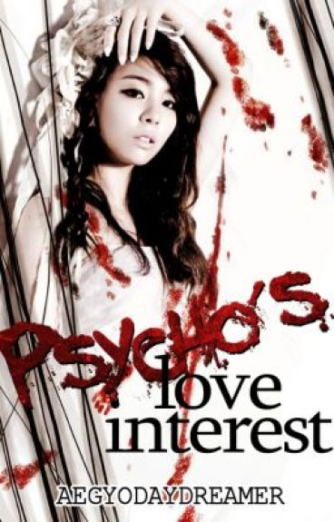Psycho's Love Interest ✔