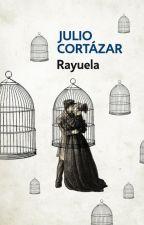 RAYUELA - JULIO CORTÁZAR(Resumen) by JuditzaHormazabal