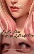 Story Of Unpleasant Eyes: I'm In Love With A Nerdy Boy(One-Shot Love Story) [COMPLETE] by Ange346
