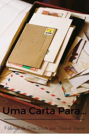 Uma Carta Para... by ThaiVieira01
