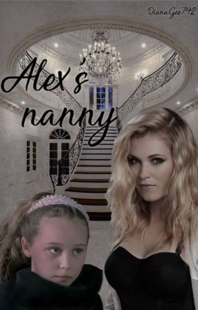 Alex's Nanny by DianaGee742