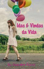 Idas & Vindas da Vida by jaquelinefacco