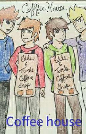 Coffee House {Tomtord & Eddmatt}
