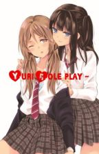 Yuri role play! by Shizuo-_-Heiwajima