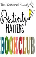 Positivity Matters Book Club by comment_squad
