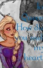 Ice Queen, How Did You Melt My Heart? (Elsa x Jack Frost) (One shot) by AmethystGarnet