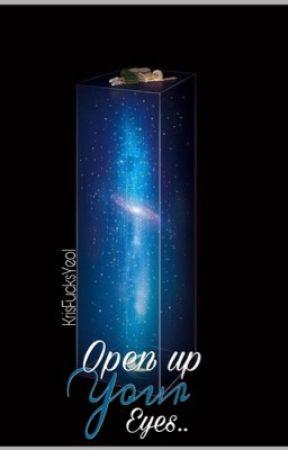 Open up your eyes by KrisFucksYeol