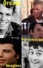 Grease Preferences And Imagines  by The__4__Seasons