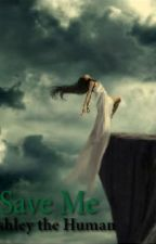 Save Me by Ashleythehuman